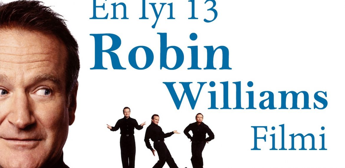 LİSTE ¦  En İyi 13 Robin Williams Filmi !